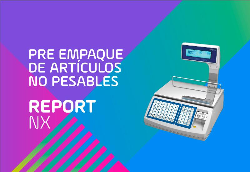 Report NX LCD - Preempaque de productos no pesables